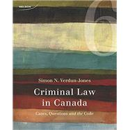 Criminal Law in Canada, 6th Edition by Verdun-Jones, 9780176529529