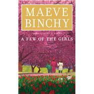 A Few of the Girls by Binchy, Maeve, 9781594139529