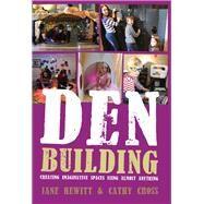 Den Building by Hewitt, Jane; Cross, Cathy, 9781845909529