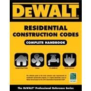 DEWALT Residential Construction Codes, Complete Handbook by Underwood, Lynn, 9781133129530