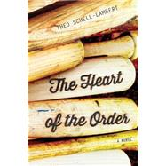 The Heart of the Order by Schell-lambert, Theo, 9781477829530