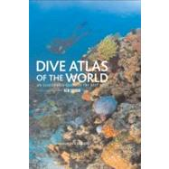 Dive Atlas of the World, 2nd : An Illustrated Guide to the Best Sites by Jackson, Jack, 9781592289530