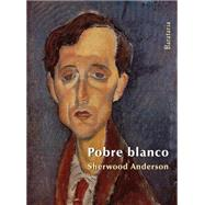 Pobre blanco / Poor White by Anderson, Sherwood, 9788492979530