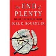 The End of Plenty by Bourne, Joel K., Jr., 9780393079531