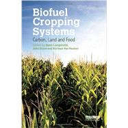 Biofuel Cropping Systems: Carbon, Land and Food by Langeveld; Hans, 9780415539531