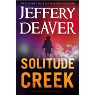 Solitude Creek by Deaver, Jeffery, 9781455589531