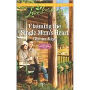 Claiming the Single Mom's Heart by Kaye, Glynna, 9780373719532