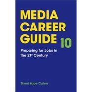 Media Career Guide Preparing for Jobs in the 21st Century by Culver, Sherri Hope, 9781319019532