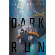 Dark Run by Brooks, Mike, 9781481459532