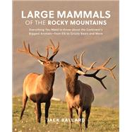 Large Mammals of the Rocky Mountains by Ballard, Jack, 9781493029532