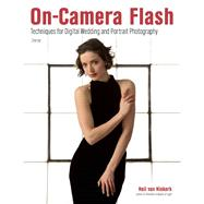 On-Camera Flash Techniques for Digital Wedding and Portrait Photography by van Niekerk, Neil, 9781608959532