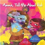 Amma Tell Me About Holi! by Mathur, Bhakti, 9789881239532