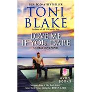 Love Me If You Dare: A Coral Cove Novel by Blake, Toni, 9780062229533