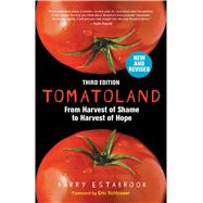 Tomatoland, Third Edition From Harvest of Shame to Harvest of Hope by Estabrook, Barry, 9781449489533