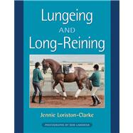 Lungeing And Long-reining by Loriston-Clarke, Jennie, 9781872119533