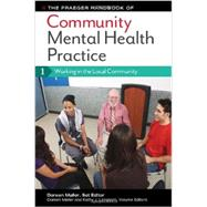 The Praeger Handbook of Community Mental Health Practice: Working in the Local Community, Diverse Populations and Challenges, Working in the Global Community by Maller, Doreen; Langsam, Kathy; Fritchle, Melissa; Tierney, Steven; Polacca, Mona, 9780313399534