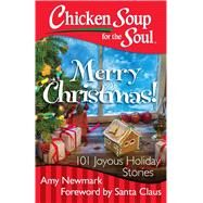 Chicken Soup for the Soul Merry Christmas! by Newmark, Amy; Santa Claus, 9781611599534