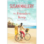 The Friends We Keep by Mallery, Susan, 9780778319535