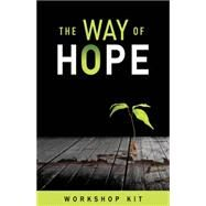 The Way of Hope Workshop Kit by Weikel, Beth; Weikel, Dave, 9780898279535