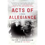 Acts of Allegiance by Cunningham, Peter, 9781628729535