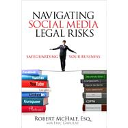Navigating Social Media Legal Risks Safeguarding Your Business by McHale, Robert, 9780789749536