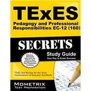 Texes 160 Pedagogy and Professional Responsibilities Ec-12 Exam Secrets Study Guide by Texes Exam Secrets, 9781610729536
