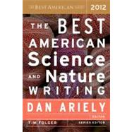 The Best American Science and Nature Writing 2012 by Ariely, Dan; Folger, Tim, 9780547799537