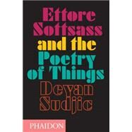Ettore Sottsass and the Poetry of Things by Sudjic, Deyan, 9780714869537