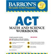 Barron's Act Math and Science Workbook by Teukolsky, Roselyn, 9781438009537