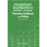 Monetary Economics: Theories, Evidence, and Policy by Pierce, David G.; Tysome, Peter J., 9780408709538