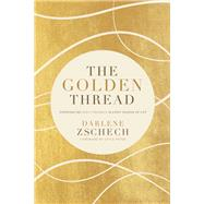 The Golden Thread by Zschech, Darlene; Meyer, Joyce, 9780785219538