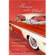 Women at the Wheel by Parkin, Katherine J., 9780812249538