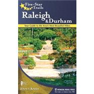 Five-Star Trails: Raleigh and Durham Your Guide to the Area's Most Beautiful Hikes