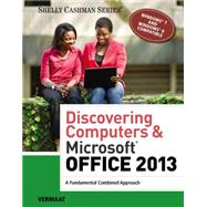 Discovering Computers & Microsoft® Office 2013: A Fundamental Combined Approach, 1st Edition by Vermaat, 9781285169538
