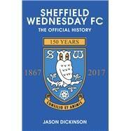 Sheffield Wednesday by Dickinson, Jason, 9781445619538