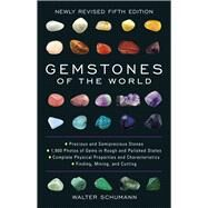 Gemstones of the World Newly Revised Fifth Edition by Schumann, Walter, 9781454909538