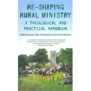Reshaping Rural Ministry: A Theological and Practical Handbook by Bell, James, 9781853119538