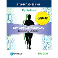 Thinking Quantitatively Communicating with Numbers Update MyLab Math Title-Specific Access Card with Guided Worksheets -- Title-Specific Access Card Package by Gaze, Eric, 9780134539539