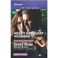 Heavy Artillery Husband by Webb, Debra; Black, Regan, 9780373749539