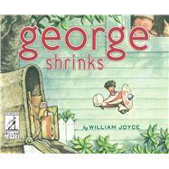 George Shrinks by Joyce, William, 9781481489539