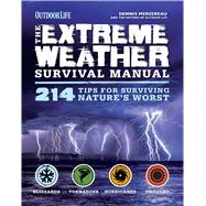 The Extreme Weather Survival Manual by Mersereau, Dennis; Outdoor Life (CON); James, Robert F. (CON), 9781616289539