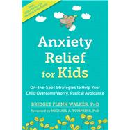 Anxiety Relief for Kids by Walker, Bridget Flynn, Ph.D., 9781626259539