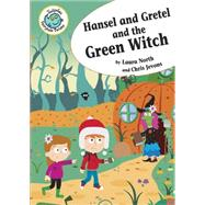 Hansel and Gretel and the Green Witch by North, Laura; Jevons, Chris, 9780778719540