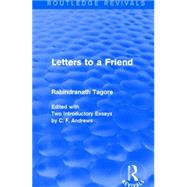 Letters to a Friend (Routledge Revivals) by Tagore; Rabindranath, 9781138909540