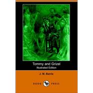 Tommy and Grizel (Illustrated Edition) ( by Barrie, James Matthew, 9781406509540
