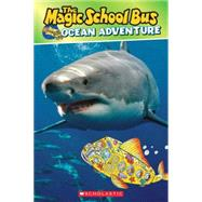 Scholastic Reader Level 2: Magic School Bus: Ocean Adventure by Cole, Joanna; Carson, Mary Kay; Degen, Bruce, 9780545679541