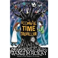 The Accidental Time Traveller by Mackay, Janis, 9780863159541