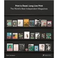 Print Is Dead. Long Live Print by Jamieson, Ruth, 9783791349541
