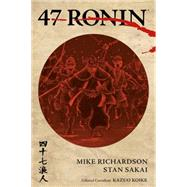 47 Ronin by Richardson, Mike; Sakai, Stan; Koike, Kazuo; Kindzierski, Lovern; Orzechowski, Tom, 9781595829542