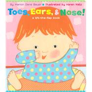 Toes, Ears, & Nose! A Lift-the-Flap Book (Lap Edition) by Bauer, Marion  Dane; Katz, Karen, 9781481419543
